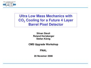 Ultra Low Mass Mechanics with CO 2  Cooling for a Future 4 Layer Barrel Pixel Detector