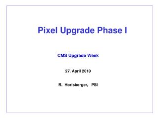 Pixel Upgrade Phase I