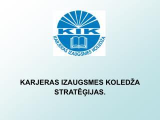 KARJERAS IZAUGSMES KOLEDŽA STRATĒĢIJAS.