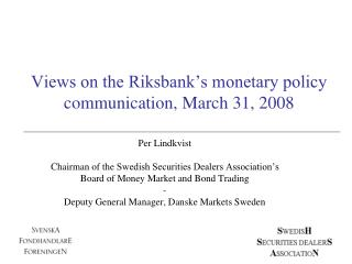 Views on the Riksbank's monetary policy communication, March 31, 2008