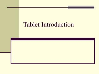 Tablet Introduction