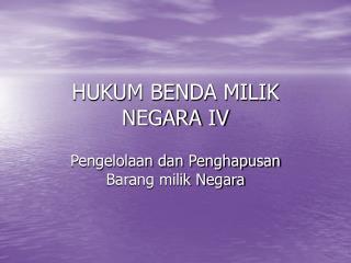 HUKUM BENDA MILIK NEGARA IV