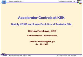 Accelerator Controls at KEK Mainly KEKB and Linac Evolution at Tsukuba Site