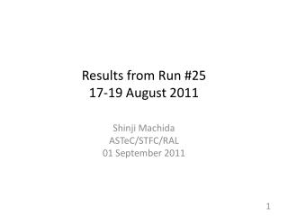 Results from Run #25 17-19 August 2011