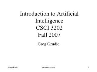 Introduction to Artificial Intelligence CSCI 3202 Fall 2007