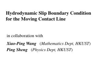 Hydrodynamic Slip Boundary Condition    for the Moving Contact Line