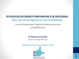 EU POLICIES ON ENERGY PERFORMANCE OF BUILDINGS: the  role of air tightness and ventilation