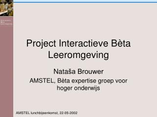 Project Interactieve B è ta Leeromgeving