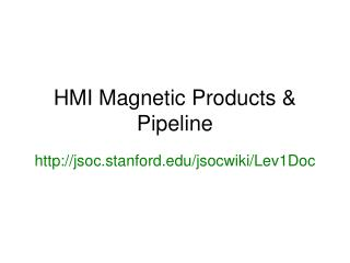 HMI Magnetic Products & Pipeline