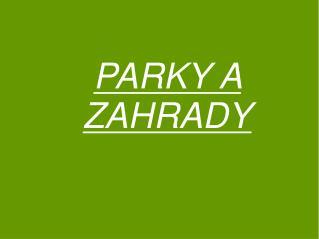 PARKY A ZAHRADY