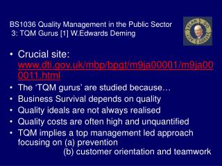 BS1036 Quality Management in the Public Sector  3: TQM Gurus [1] W.Edwards Deming