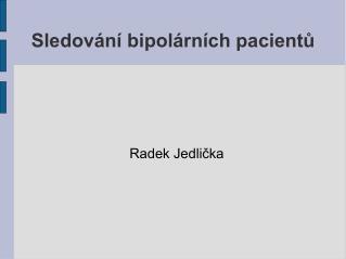 Sledování bipolárních pacientů