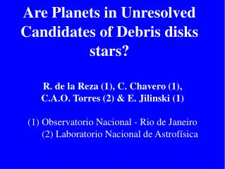 Are Planets in Unresolved Candidates of Debris disks stars?