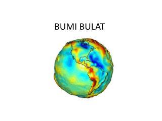 BUMI BULAT