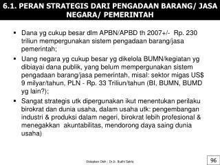 6 .1.  PERAN STRATEGIS DARI PENGADAAN BARANG/ JASA NEGARA/ PEMERINTAH