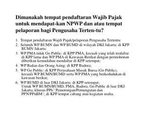 Dimanakah tempat pendaftaran Wajib Pajak untuk mendapat-kan NPWP dan atau tempat