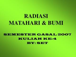 RADIASI  MATAHARI & BUMI