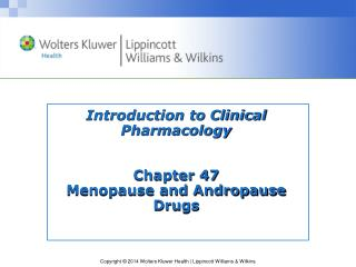 Introduction to Clinical Pharmacology Chapter 47 Menopause and Andropause Drugs