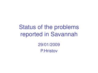 Status of the problems reported in Savannah