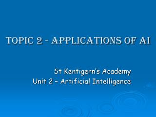 Topic 2 - Applications of AI