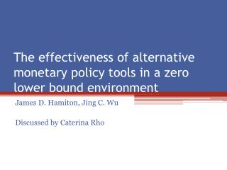 The  effectiveness  of alternative  monetary  policy  tools  in a zero  lower bound environment