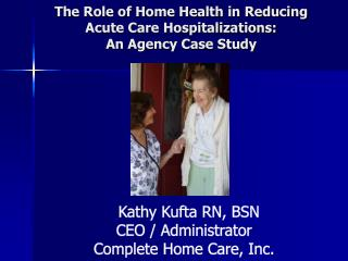 The Role of Home Health in Reducing Acute Care Hospitalizations:  An Agency Case Study