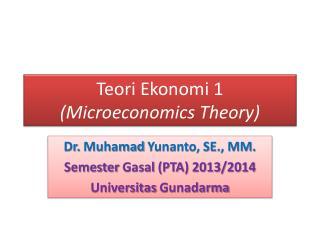 Teori Ekonomi  1 (Microeconomics Theory)