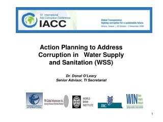 Action Planning to Address  Corruption in   Water Supply and Sanitation (WSS)  Dr. Donal O'Leary