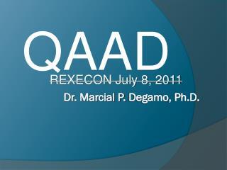 Dr. Marcial P.  Degamo , Ph.D.