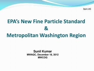 EPA's New Fine Particle Standard & Metropolitan Washington Region