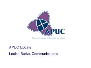 APUC Update Louise Burke, Communications