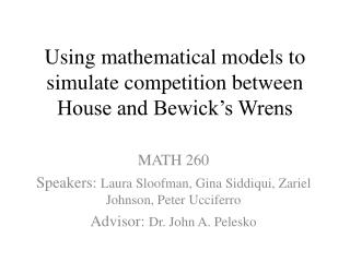 Using mathematical models to simulate competition between House and Bewick's Wrens