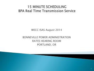 15 MINUTE SCHEDULING  BPA Real Time Transmission Service