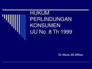 HUKUM PERLINDUNGAN KONSUMEN UU No. 8 Th 1999