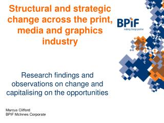 Structural and strategic change across the print, media and graphics industry