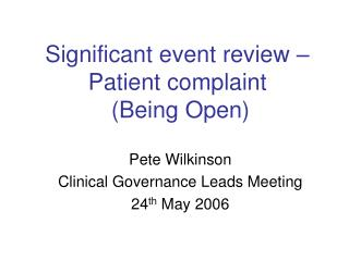 Significant event review – Patient complaint  (Being Open)