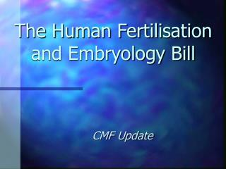 The Human Fertilisation and Embryology Bill