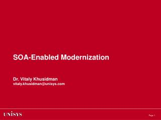 SOA-Enabled Modernization Dr. Vitaly Khusidman vitaly.khusidman@unisys