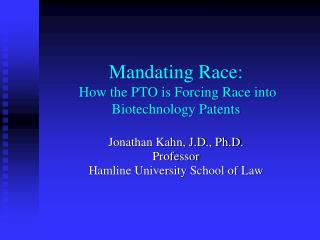 Mandating Race: How the PTO is Forcing Race into Biotechnology Patents