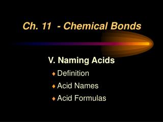 Ch. 11  - Chemical Bonds