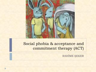 Social phobia & acceptance and commitment therapy (ACT)