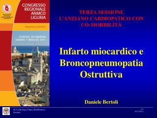 TERZA SESSIONE L'ANZIANO CARDIOPATICO CON CO-MORBILITÀ Infarto miocardico e Broncopneumopatia