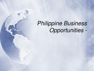 Philippine Business  Opportunities -