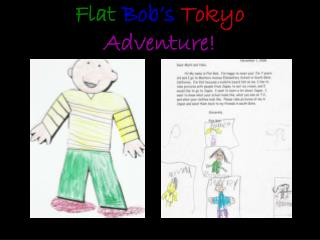 Flat Bob's Tokyo Adventure!