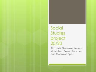 Social Studies project 20/20