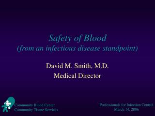 Safety of Blood (from an infectious disease standpoint)