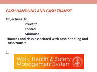 CASH HANDLING AND CASH TRANSIT