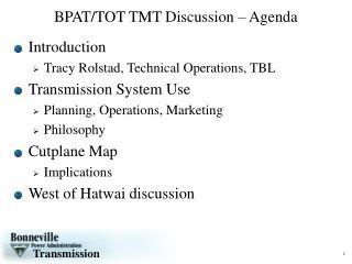 BPAT/TOT TMT Discussion – Agenda