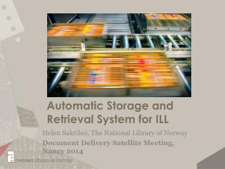 Automatic Storage and  Retrieval  System for ILL