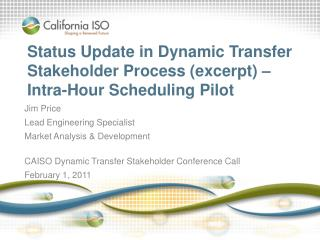 Status Update in Dynamic Transfer Stakeholder Process (excerpt) –  Intra-Hour Scheduling Pilot